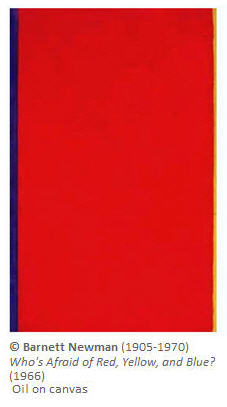 Barnett Newman Who's afraid of red yellow and blue