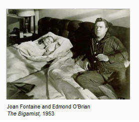 The Bigamist 1953 - Edmond O'Brian, Joan Fontaine, Ida Lupino